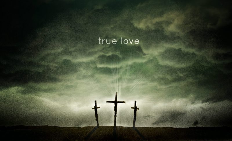 True Love shown on the Cross